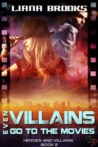 Even Villains Go to the Movies - Liana Brooks