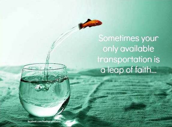 Sometimes your only available transportation is a leap of faith...
