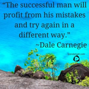 """The successful man will profit from his mistakes and try again in a different way."" -Dale Carnegie"
