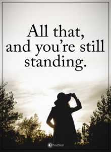 All that, and you're still standing